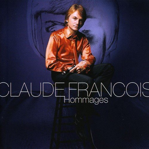 Claude Francois - Hommages By Claude Francois (1995-05-21) - Zortam Music