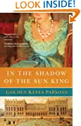 In the Shadow of the Sun King: A Darkness to Light novel (Book 1)