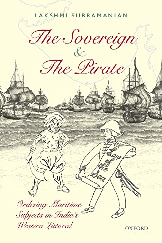 the-sovereign-and-the-pirate-ordering-maritime-subjects-in-indias-western-littoral