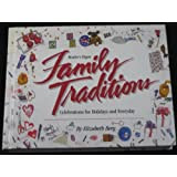 Family Traditions: Celebrations for Holidays and Everyday