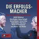 Die Erfolgsmacher II - Von den Besten profitieren (FOCUS - Forum) | Dieter Brandes,Werner Tiki Küstenmacher,Gertrud Höhler