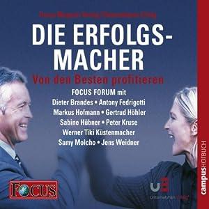 Die Erfolgsmacher II - Von den Besten profitieren (FOCUS - Forum) Hörbuch