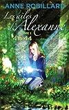 echange, troc Anne Robillard - Les ailes d'Alexanne Tome 1 4h 44