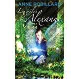 Les ailes d'Alexanne, tome 1: 4h44by Anne Robillard