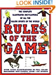 Rules of the Game: The Complete Illus...