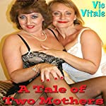 A Tale of Two Mothers   Vic Vitale