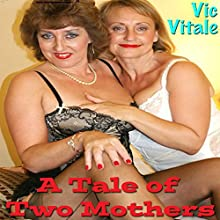 A Tale of Two Mothers Audiobook by Vic Vitale Narrated by Ward Thomas