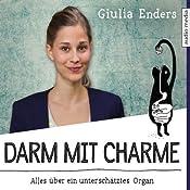 Darm mit Charme: Alles über ein unterschätztes Organ | [Giulia Enders]