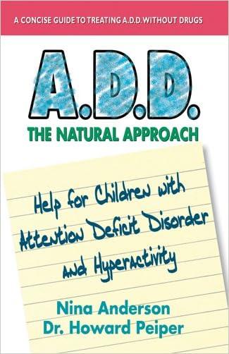 A.D.D.: The Natural Approach