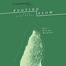 Footing Slow: A Walk with Keats Audiobook by Eli Payne Mandel Narrated by James Patrick Cronin