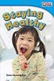 Staying Healthy (TIME for Kids Nonfiction Readers)