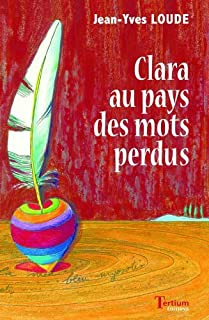 Clara au pays des mots perdus