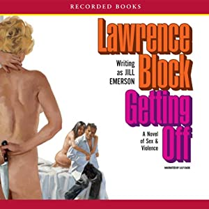 Getting Off: A Novel of Sex & Violence | [Lawrence Block]