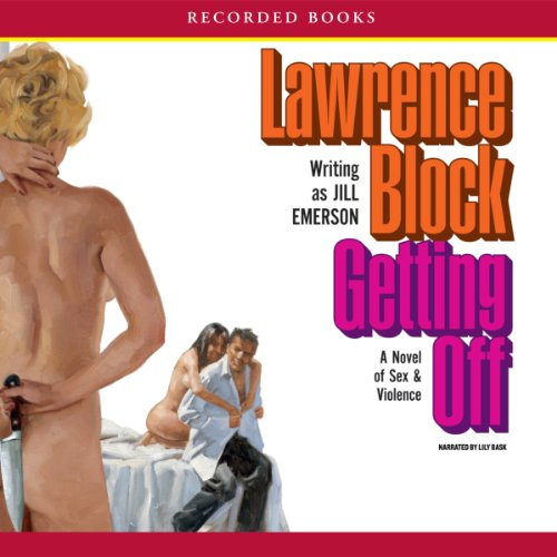 Getting Off: A Novel of Sex & Violence PDF