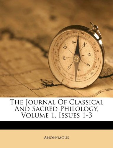 The Journal Of Classical And Sacred Philology, Volume 1, Issues 1-3