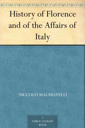 history-of-florence-and-of-the-affairs-of-italy