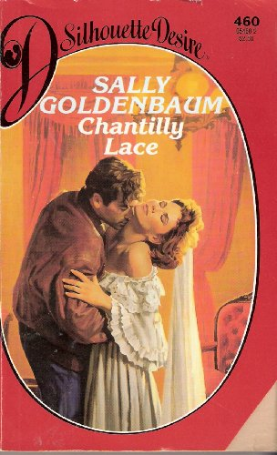 Chantilly Lace (Silhouette Desire #460), Goldenbaum