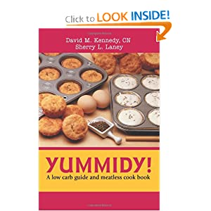 Yummidy!: A low carb guide and meatless cook book David Kennedy and Sherry Laney