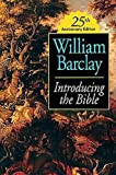 Introducing the Bible 25th Anniversary Edition (0687365902) by William Barclay