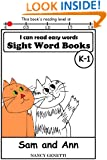 Sam and Ann: I CAN READ EASY WORDS SIGHT WORD BOOKS: Level K-1 Early Reader: Beginning Readers (I Can Read Easy Words: Sight Word Books Book 2)