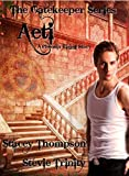 Aeti: The Gatekeeper Series (Phoenix Rising Short Stories Book 3)
