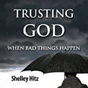 Trusting God When Bad Things Happen: Forgiveness Formula: Finding Lasting Freedom in Christ | [Shelley Hitz]
