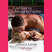I've Been a Naughty Nurse: Vital Signs, Book 1 | [Jamaica Layne]