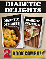 Sugar-Free Indian Recipes and Sugar-Free Mexican Recipes: 2 Book Combo (Diabetic Delights) (English Edition)