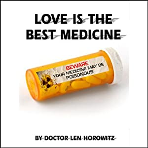 Love Is the Best Medicine | [Len Horowitz]