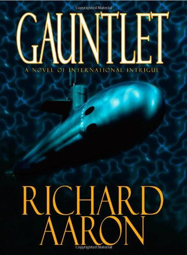 Gauntlet: A Novel Of International Intrigue
