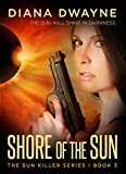 SHORE OF THE SUN (The Sun Killer Book 3)