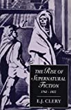 img - for The Rise of Supernatural Fiction, 1762-1800 (Cambridge Studies in Romanticism) book / textbook / text book
