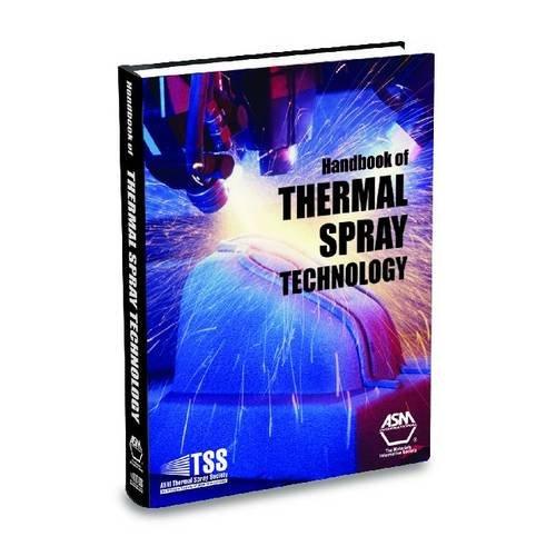 Handbook of Thermal Spray Technology