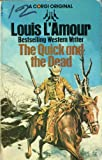 The Quick And The Dead (0552094684) by Louis L'Amour