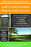 Golf: 21 Day Practice Plan to Lower Scores: Step by Step Practices & Worksheets (English Edition)
