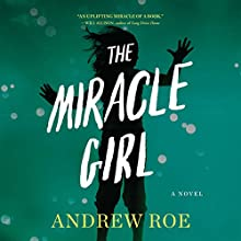 Miracle Girl (       UNABRIDGED) by Andrew Roe Narrated by Cassandra Campbell
