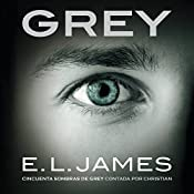 Grey [Spanish Edition] | E. L. James