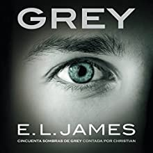 Grey [Spanish Edition] Audiobook by E.L. James Narrated by Javier Pontón