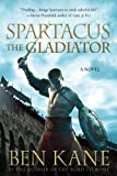 Ben Kane Spartacus: The Gladiator