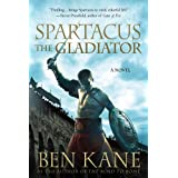 Spartacus: The Gladiatorby Ben Kane
