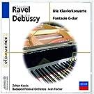 Ravel : Concerto en sol ; Concerto pour la main gauche / Debussy : Fantaisie pour piano et orchestre