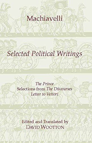 Machiavelli: Selected Political Writings (Hackett Classics)