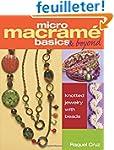 Micro Macrame Basics & Beyond: Knotte...