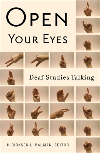 Open Your Eyes: Deaf Studies Talking, Author H-Dirksen L. Bauman, Book about Deaf Culture and Community
