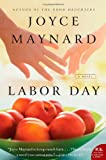 Labor Day: A Novel (P.S.) (0061843415) by Maynard, Joyce