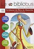 Le Bibliobus n° 8 CE2 cycle 3 : Le Joueur de flûte de Hamelin ; La chèvre de Monsieur Seguin ; Le meilleur papa du monde ; Le style enfantin ou La mort et le médecin
