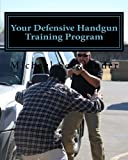 img - for Your Defensive Handgun Training Program book / textbook / text book