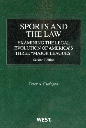 Sports and the Law: Examining the Legal Evolution of America and Three Major Leagues (American Casebook )