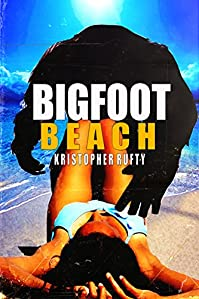 Bigfoot Beach by Kristopher Rufty ebook deal
