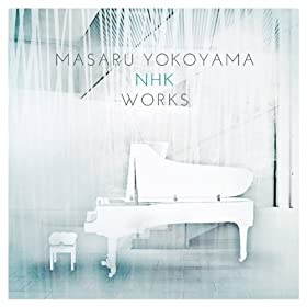 Masaru Yokoyama NHK Works (Original Motion Picture Soundtrack)